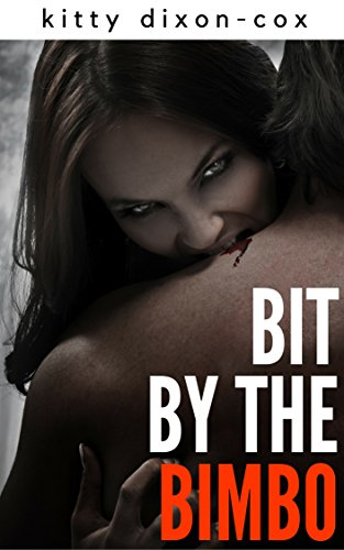 Bit by the Bimbo: An Erotic Horror Story (Bimbos of the Occult Book 1) (English Edition)