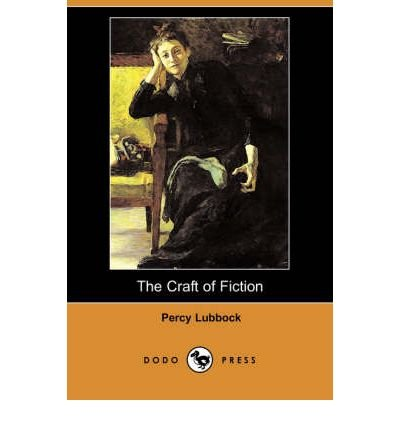 [(The Craft of Fiction (Dodo Press))] [Author: Percy Lubbock] published on (April, 2008)