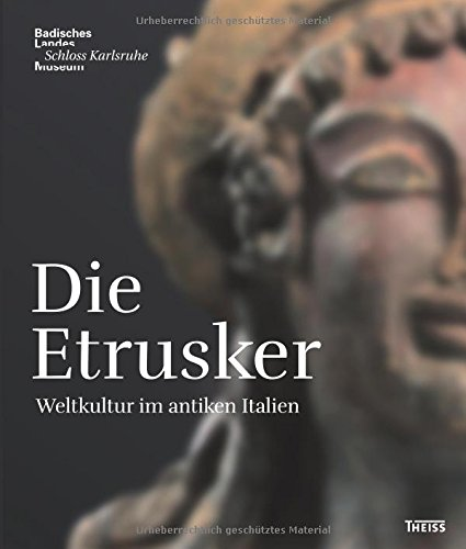 Die Etrusker: Weltkultur im antiken Italien