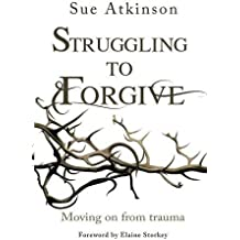 Struggling to Forgive: Moving On From Trauma