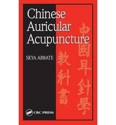 [ CHINESE AURICULAR ACUPUNCTURE (NEW) ] Chinese Auricular Acupuncture (New) By Abbate, Skya ( Author ) Oct-2003 [ Hardcover ]