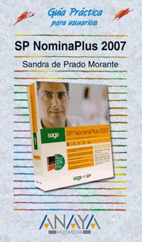 SP NominaPlus 2007 (Guías Prácticas) por Sandra de Prado Morante
