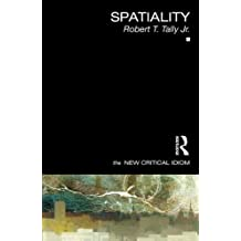 Spatiality (The New Critical Idiom) by Robert T. Tally Jr. (2012-11-14)