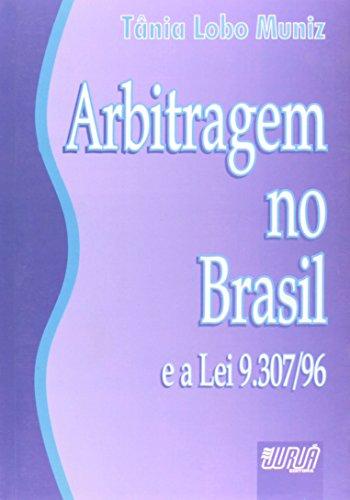 ARBITRAGEM NO BRASIL E A LEI 9.307/96