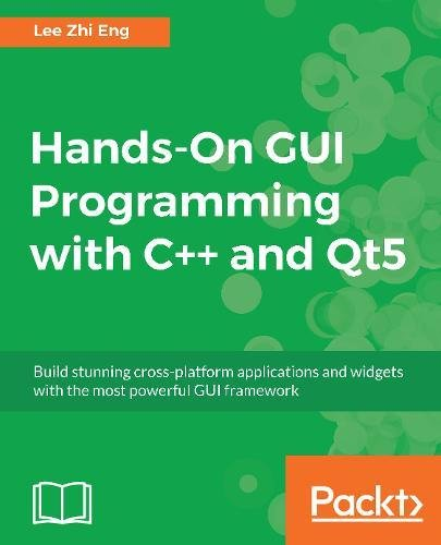 Hands-On GUI Programming with C++ and Qt5: Build stunning cross-platform applications and widgets with the most powerful GUI framework