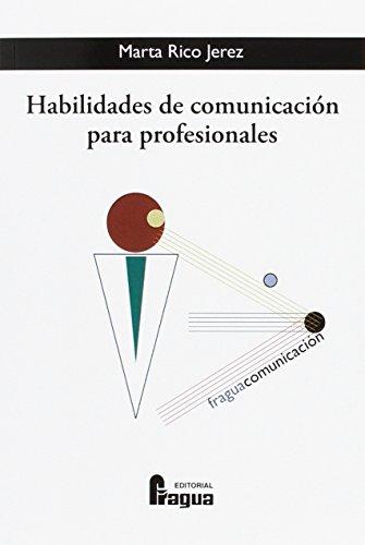 Habilidades de comunicación para profesionales por Marta Rico Jérez