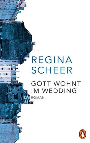 Buchseite und Rezensionen zu 'Gott wohnt im Wedding: Roman' von Regina Scheer