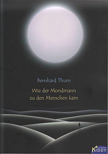 Wie der Mondmann zu den Menschen kam (R.G. Fischer Kiddy)