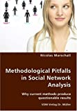 Methodological Pitfalls in Social Network Analysis: Why Current Methods Produce Questionable Results