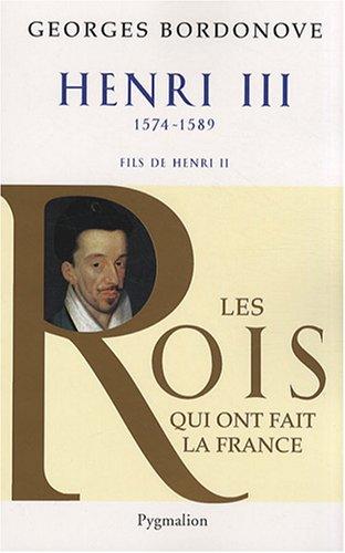 Henri III : Roi de France et de Pologne