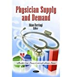 [(Physician Supply and Demand)] [ Edited by Adam Berenyi ] [August, 2010]