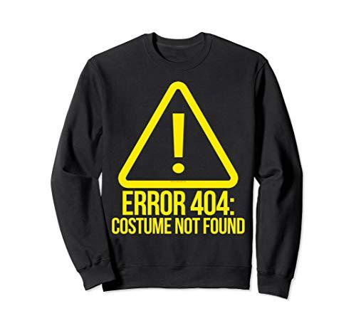 Kostüm Fehler Nicht Gefunden - Fehler 404 Kostüm nicht gefunden Geek Computer Halloween Sweatshirt