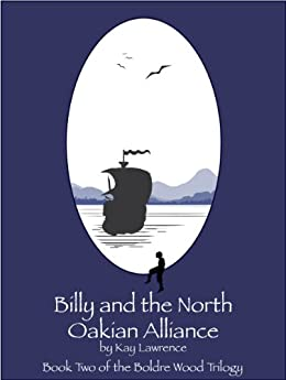 Billy and the North Oakian Alliance (Boldre Wood Trilogy Book 2) by [Lawrence, Kay L]