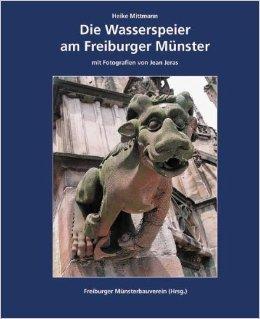 Die Wasserspeier am Freiburger Münster ( 2007 )