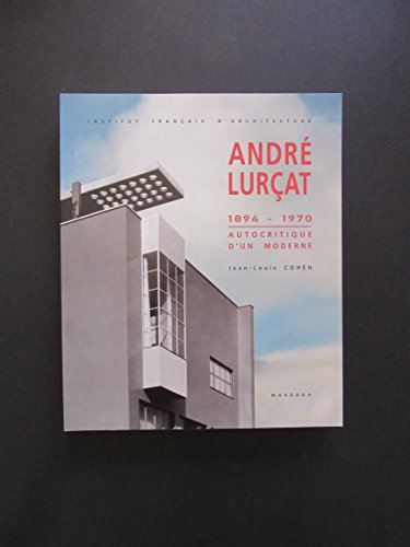 ANDRE LURCAT (1894-1970) . : AUTOCRITIQUE D'UN MODE. par Jean-Louis Cohen