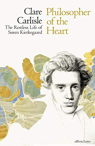 Philosopher of the Heart: The Restless Life of Søren Kierkegaard (English Edition)