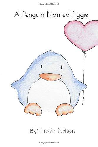Penguin Named Piggie por Leslie Nelson