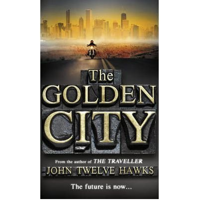 [ THE GOLDEN CITY BY TWELVE HAWKS, JOHN](AUTHOR)PAPERBACK