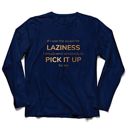 lepni.me Herren T Shirts Wenn ich den Preis für Faulheit gewinnen würde, würde ich jemanden schicken, der ihn für Mich abholt. (Small Blau Mehrfarben)