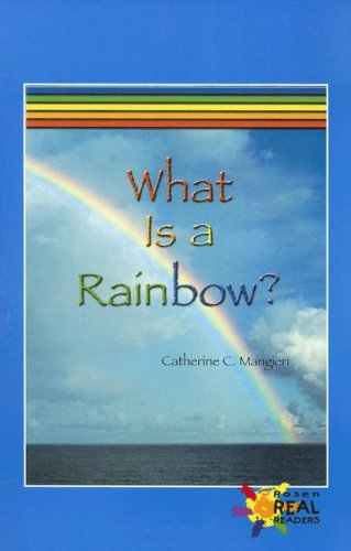 What Is a Rainbow? (Rosen Real Readers)