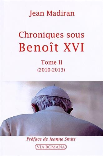 Chroniques sous Benoît XVI - tome II (2010-2013)