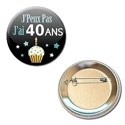 j' Peux pas j' ai 40 Ans Badge Rond à Épingle 5,6 centimètres Idée Cadeau Accessoire Humour Anniversaire Birthday Excuse