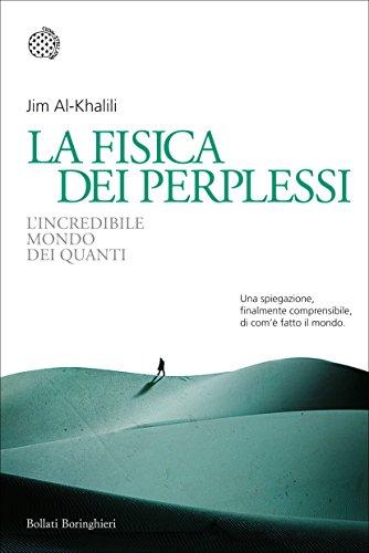 La fisica dei perplessi: L'incredibile mondo dei quanti