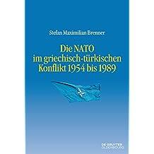 Die NATO im griechisch-türkischen Konflikt 1954 bis 1989 (Entstehung und Probleme des Atlantischen Bündnisses)