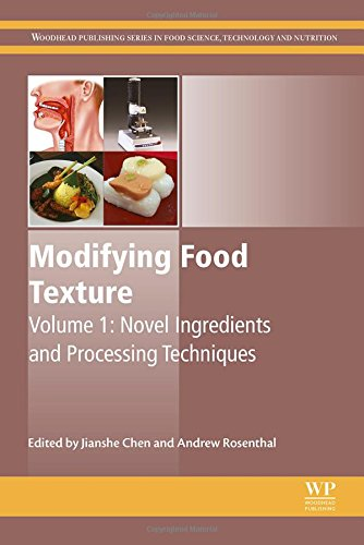 Modifying Food Texture Volume 1: Novel Ingredients and Processing Techniques (Woodhead Publishing Series in Food Science, Technology and Nutrition)