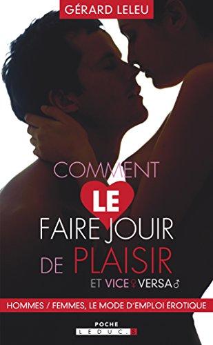 Comment le faire jouir de plaisir et vice versa par Gérard Leleu