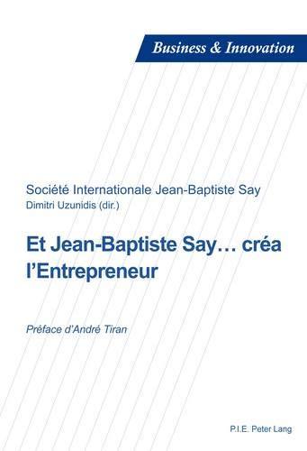 Et Jean-Baptiste Say... créa l'entrepreneur
