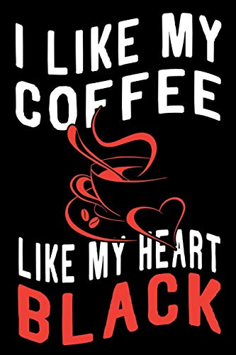 I Like My Coffee Like My Heart Black: 100 Page Lined Journal - 6