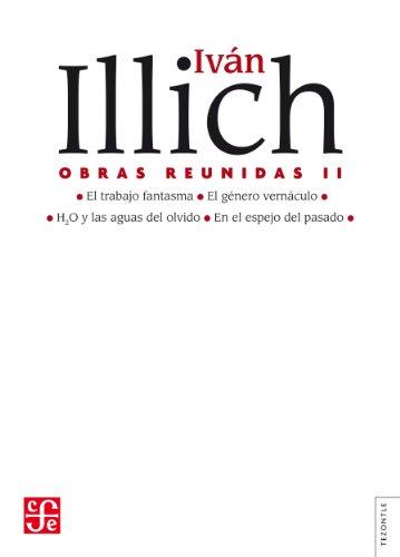 Obras reunidas, II: 2 (Tezontle) por Iván Illich
