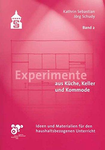 Preisvergleich Produktbild Experimente aus Küche, Keller und Kommode: Ideen und Materialien für den haushaltsbezogenen Unterricht.  Band 2: Sinnesorgane