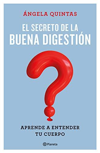 El secreto de la buena digestión: Aprender a entender tu cuerpo (No Ficción)