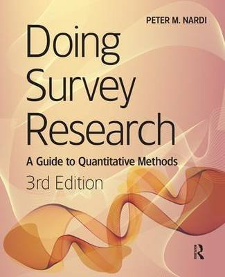 [Doing Survey Research] (By: Peter M. Nardi) [published: September, 2013]