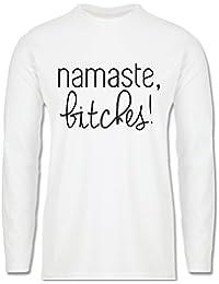 Statement Shirts - Namaste, Bitches! - Longsleeve / langärmeliges T-Shirt für Herren
