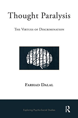 Thought Paralysis: The Virtues of Discrimination (Exploring Psycho-Social Studies)