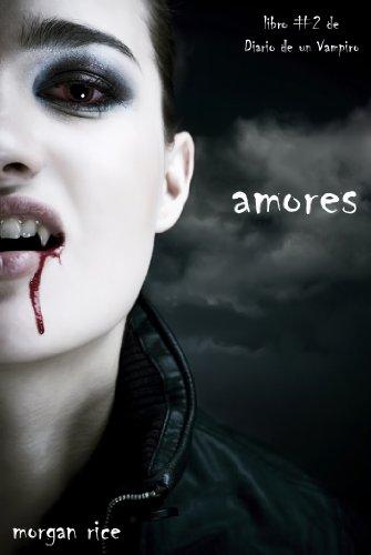 Amores (Libro #2 de Diario de un Vampiro) por Morgan Rice