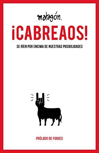 ¡Cabreaos!: Se ríen por encima de nuestras posibilidades par José Rubio Malagón