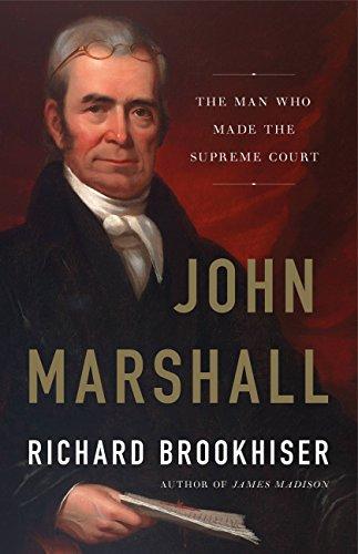 John Marshall: The Man Who Made the Supreme Court (English Edition)