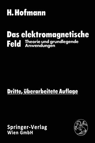 Das elektromagnetische Feld: Theorie und grundlegende Anwendungen