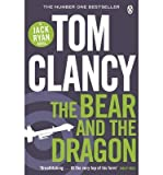 [(The Bear and the Dragon)] [ By (author) Tom Clancy ] [December, 2013]