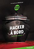 Hacker à bord : Les enquêtes de Logicielle