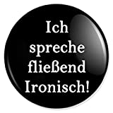 Ich spreche fließend Ironi Button, Badge, Anstecker, Anstecknadel, Ansteckpin