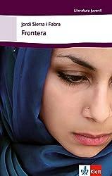 Frontera: Schulausgabe für das Niveau B1+. Spanischer Originaltext mit Annotationen (Literatura Juvenil)