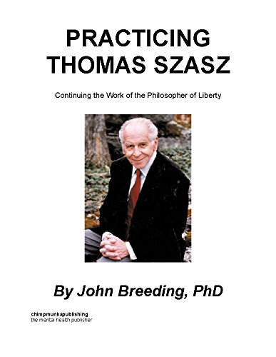 practicing-thomas-szasz-continuing-the-work-of-the-philosopher-of-liberty-english-edition