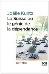 La Suisse ou le génie de la dépendance