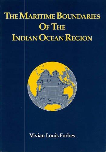 The Maritime Boundaries of the Indian Ocean Region por Vivian Louis Forbes