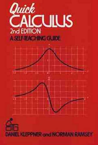 Quick Calculus 2E: Short Manual of Self-instruction (Wiley Self-Teaching Guides) por Daniel Kleppner